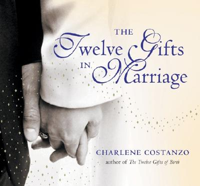 The Twelve Gifts in Marriage By Costanzo, Charlene/ Janovsky, Paul/ Schmidt, David