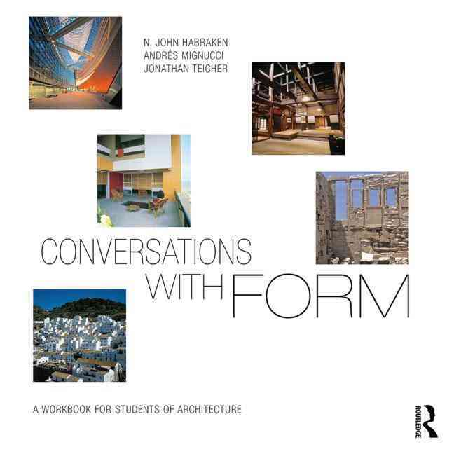 Conversations With Form By Habraken, John/ Mignucci, AndrTs/ Teicher, Jonathan