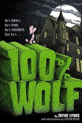 100% Wolf By Lyons, Jayne/ Rivas, Victor (ILT)